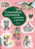 Šottnerová Dagmar: O strašidlech a bytostech z pohádek a pověstí - Tradice a zvykosloví, pohád