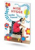 Francová Caroline: Mise Hygge - Pohodový román o umění žít po dánsku