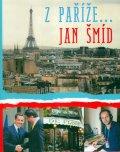 Šmíd Jan: Z Paříže… Jan Šmíd