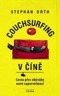 Orth Stephan: Couchsurfing v Číně - Cesta přes obýváky nové supervelmoci