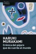 Murakami Haruki: Crónica del pájaro que da cuerda al mundo