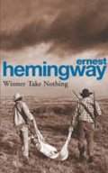Hemingway Ernest: Winner Take Nothing