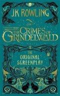Rowlingová Joanne Kathleen: Fantastic Beasts: The Crimes of Grindelwald - The Original Screenplay