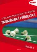neuveden: Vzdělání badmintonových trenérů - Trenérská příručka úroveň 1