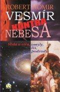 Homir Robert: Vesmír kontra nebesa - Věda a víra, omyly, lži, podvody