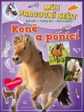 neuveden: Můj pracovní sešit: Koně a poníci. Aktivity - Hádanky - Samolepky