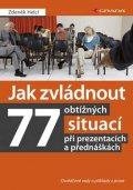 Helcl Zdeněk: Jak zvládnout 77 obtížných situací při prezentacích a přednáškách -  Osvědč