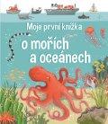 Oldham Mathew: Moje první knížka o mořích a oceánech
