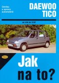 Ossowski Antoni: Daewoo Tico 4/94 - 12/97 - Jak na to? - 84.