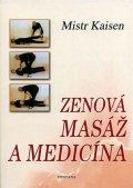 Mistr Kaisen: Zenová masáž a medicína