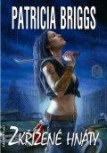 Briggs Patricia: Mercy Thompson 4 - Zkřížené hnáty