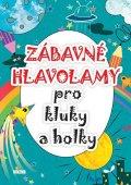 kolektiv autorů: Zábavné hlavolamy pro kluky a holky