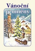 kolektiv autorů: Vánoční proměny