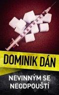 Dán Dominik: Nevinným se neodpouští