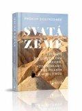 Siostrzonek Prokop: Svatá země - Z pouště do Jeruzaléma srdcem, vzpomínkami, rozjímáním a modli