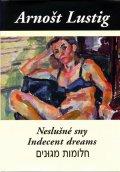 Lustig Arnošt: Neslušné sny (Trojjazyčné vydání: česko-anglicko-hebrejské)