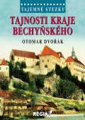 Dvořák Otomar: Tajemné stezky - Tajnosti kraje bechyňského