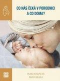 Gregora Martin, Dokoupilová Milena,: Co nás čeká v porodnici a co doma?