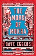 Eggers Dave: The Monk of Mokha