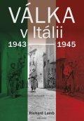 Lamb Richard: Válka v Itálii 1943-1945