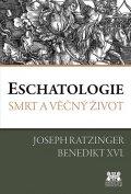 Ratzinger J. - Benedikt XVI.: Eschatologie - Smrt a věčný život