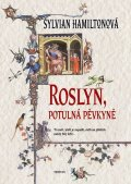 Hamiltonová Sylvian: Roslyn, potulná pěvkyně