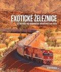 Solomon Brian: Exotické železnice - 50 turisticky nejzajímavějších železničních tratí svět