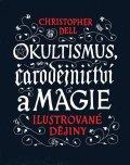 Dell Christopher: Okultismus, čarodějnictví a magie - Ilustrované dějiny