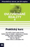 Zeland Vadim: Ovlivňování reality 8 - Praktický kurz