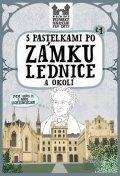 Chupíková Eva: S pastelkami po zámku Lednice a okolí