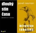 Nauman Pavel: Dlouhý stín času - CDmp3 (Čte Miroslav Táborský)