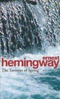 Hemingway Ernest: Torrents of Spring