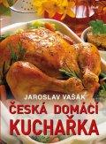 Vašák Jaroslav: Česká domácí kuchařka