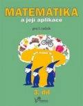 Mikulenková a kolektiv Hana: Matematika a její aplikace pro 1. ročník 3.díl - pro 1. ročník