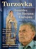 Kuchař Jiří, Ing.: Turzovka - Lourdes im Herzen Europas