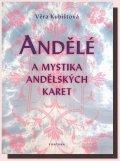 Kubištová Věra: Andělé a mystika andělských karet