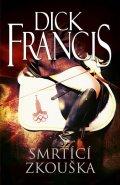 Francis Dick: Smrtící zkouška