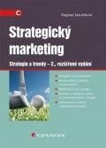 Jakubíková Dagmar: Strategický marketing - Strategie a trendy