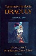 Liška Vladimír: Tajemství hraběte Draculy - Draculové rytíři dračího řádu