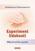 Schwermerová Heidemarie: Experiment lidskosti - Můj život bez peněz