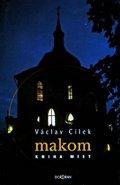 Cílek Václav: Makom - kniha míst - 2. vydání