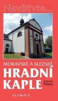 Fišera Zdeněk: Moravské a slezské hradní kaple