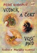 Kratochvíl Miloš: Vodník a čert / Vosí med