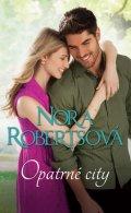 Robertsová Nora: Opatrné city