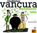 Vančura Vladislav: Rozmarné léto - CDmp3 (Čte Josef Somr)