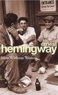 Hemingway Ernest: Men Without Women
