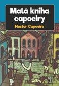 Capoeira Nestor: Malá kniha capoeiry