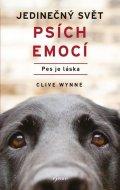 Wynne Clive: Jedinečný svět psích emocí - Pes je láska
