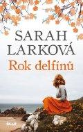 Larková Sarah: Rok delfínů