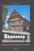 Dvořáček Petr: Skanzeny v České republice: Muzea lidové architektury v přírodě